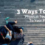 3 Ways to Meet the Needs of Your 'Physical Touch' Partner