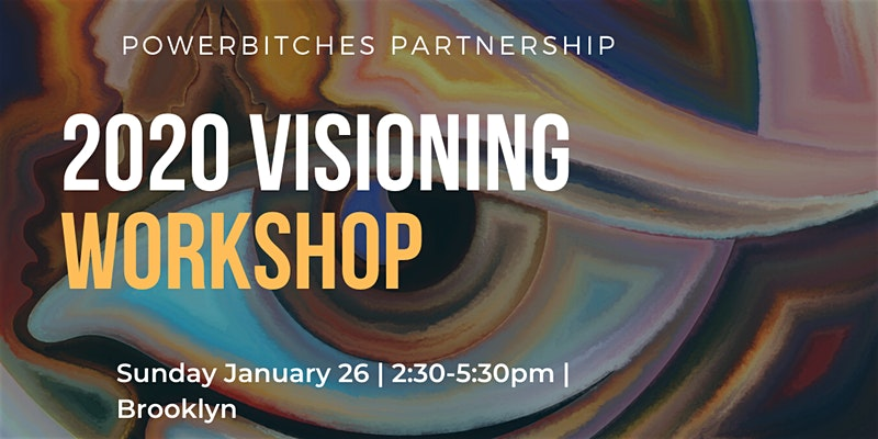 2020 Visioning workshop January 26, 2:30-5:30pm Brooklyn